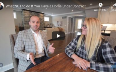 What Not To Do If You Have A Home Under Contract